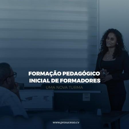 FORMAÇÃO PEDAGÓGICO INICIAL DE FORMADORES