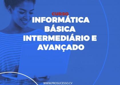 INFORMÁTICA - BÁSICA/INTERMEDIÁRIO E AVANÇADO