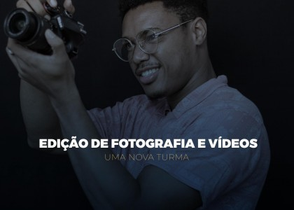 EDIÇÃO DE FOTOGRAFIA E VÍDEOS